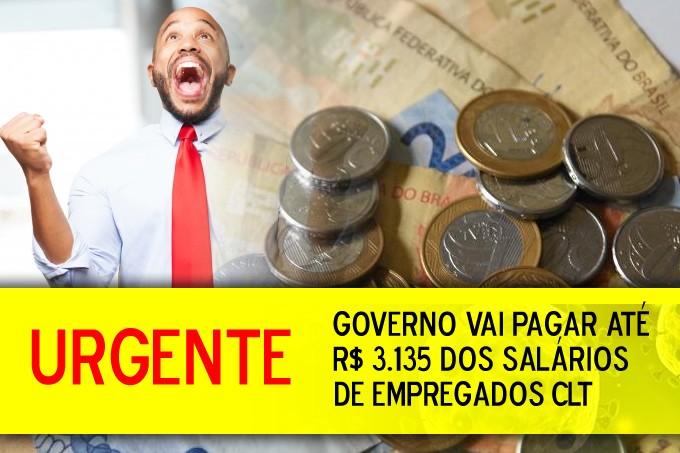 Governo vai pagar até R$ 3.135 dos salários de empregados CLT